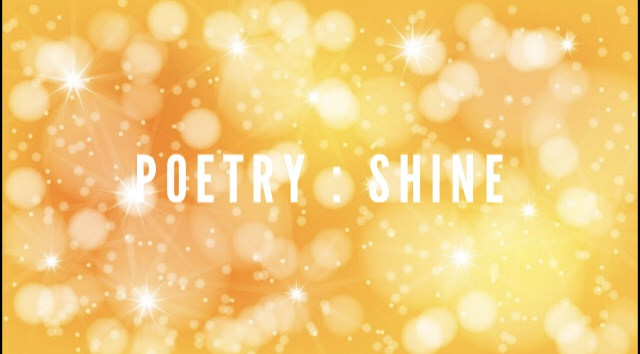 Poetry Poem: Shine