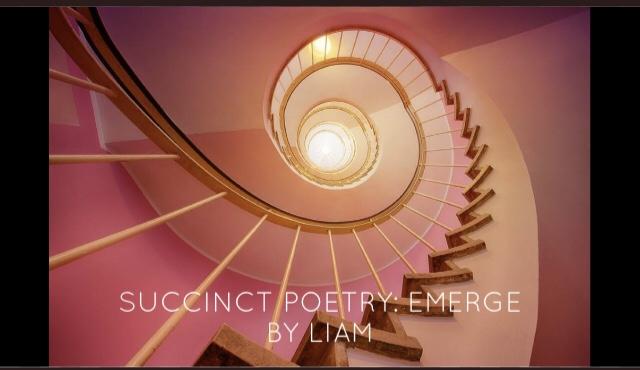 Succinct Poetry: Emerge