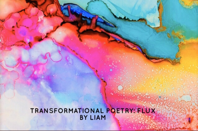 Transformational Poetry: Flux