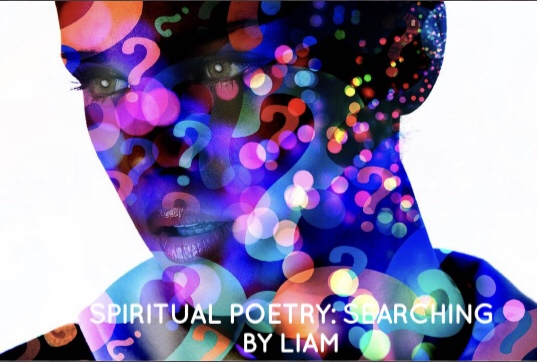 Spiritual poetry: Searching