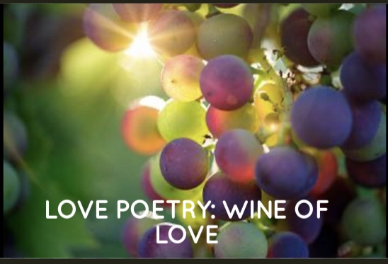 Love Poetry: The Wine of Love