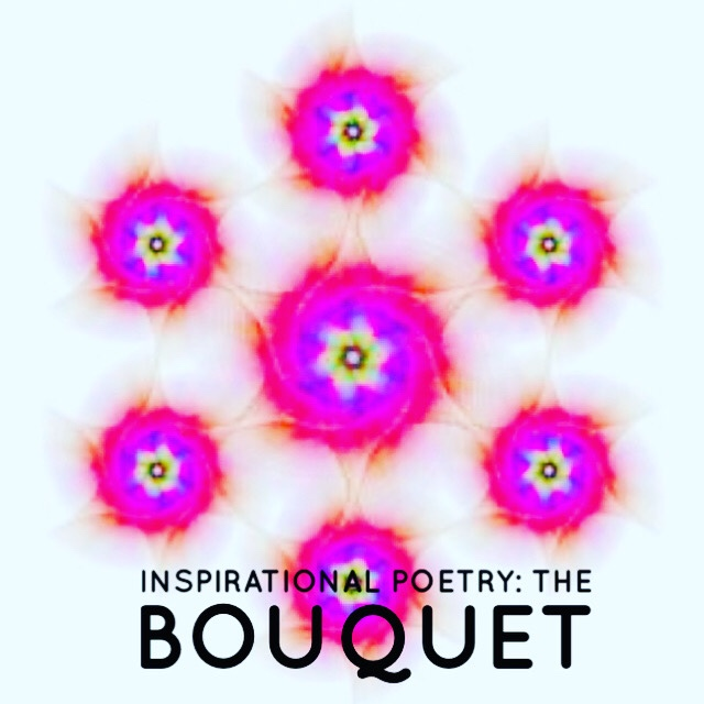 Inspirational Poetry: The Bouquet