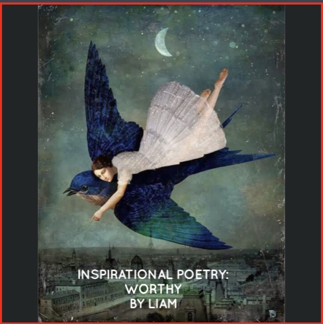 Inspirational Poetry: Worthy