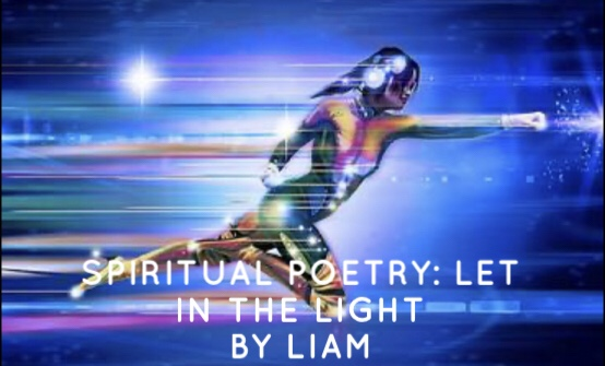 Spiritual Poetry: Let in the Light