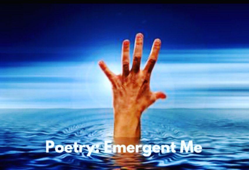 Poem: Emergent Me