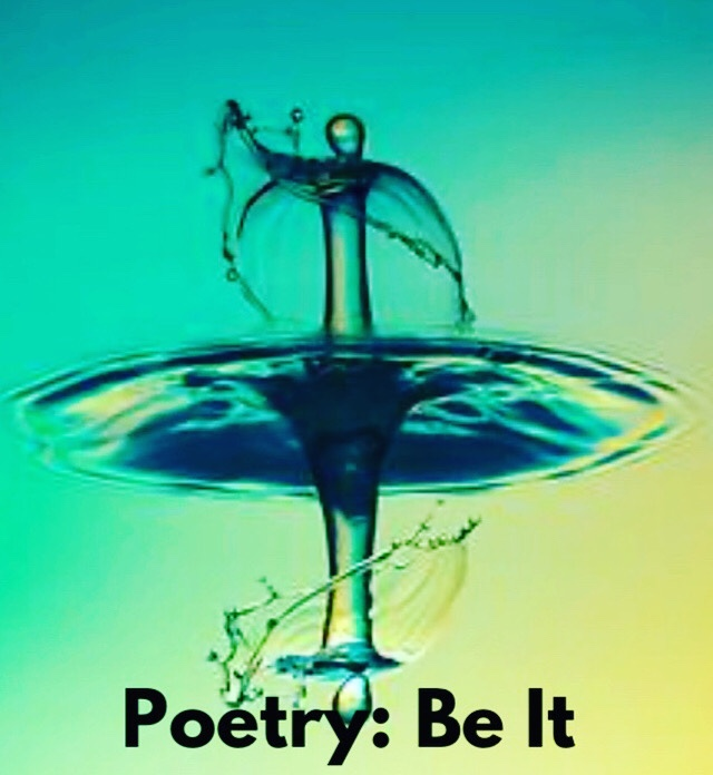 Poetry: Be It