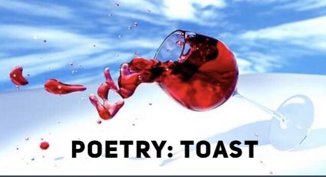 Poetry: Toast