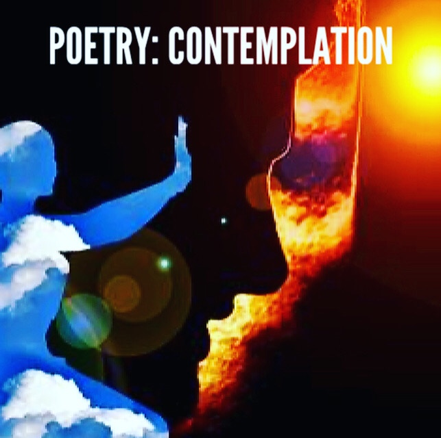 Poetry: Contemplation