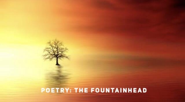 Poetry: The Fountainhead