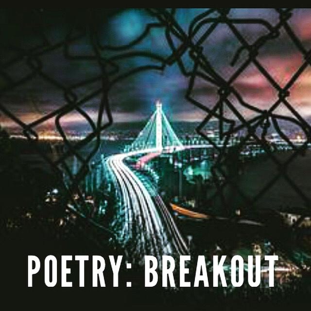 Poetry: Breakout
