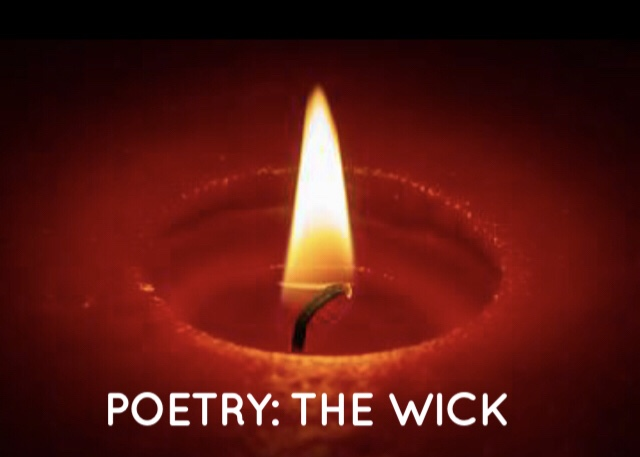 Poetry: The Wick
