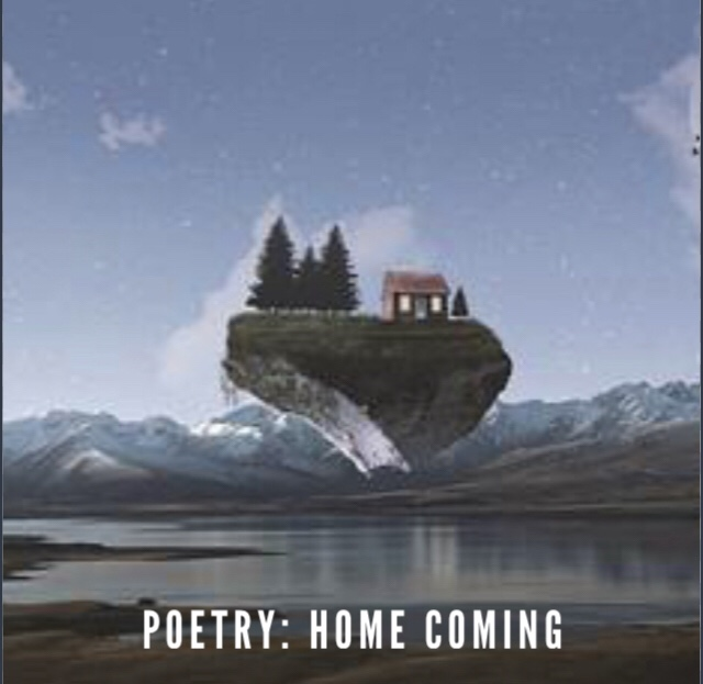 Poetry: Home Coming