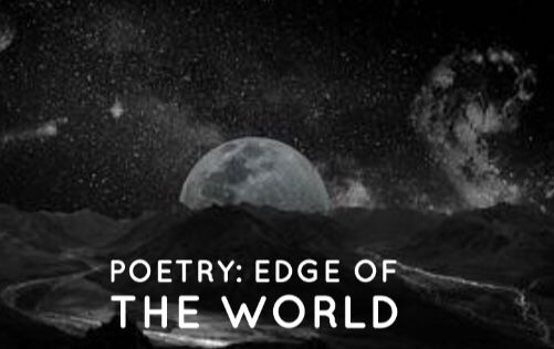 Poetry: Edge of the World