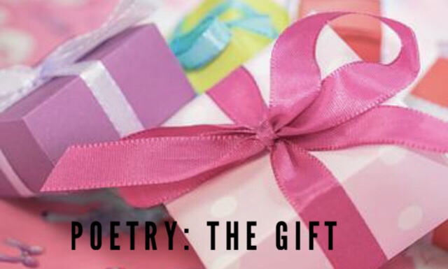 Poetry: The Gift