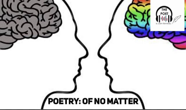 Poetry: Of no Matter