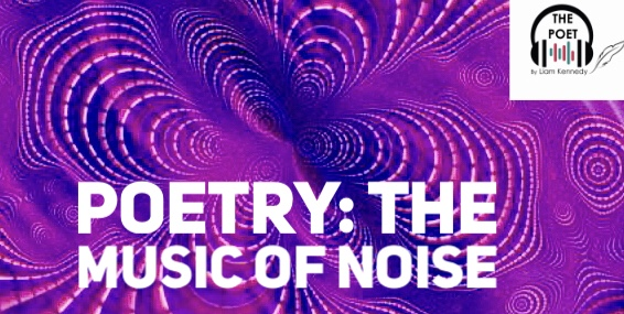 Poetry: The Music of Noise