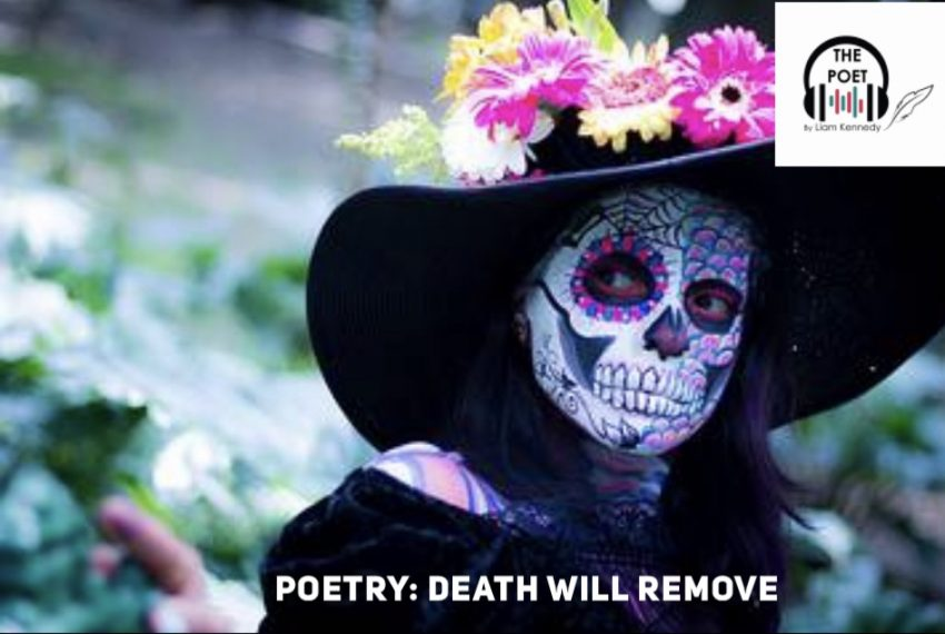 Poetry: Death will Remove